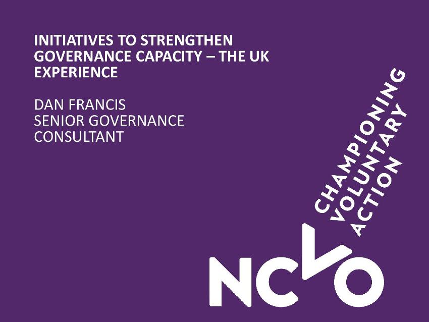 Mr Dan Francis, Senior Governance Consultant, National Council for Voluntary Organisations (UK)