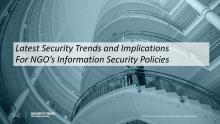 Latest IT Trends and Implications for NGOs' Information Security Policies